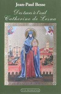 Des tsars à l'exil : Catherine de Lesna