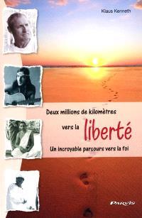 Deux millions de kilomètres vers la liberté : un incroyable parcours vers la foi