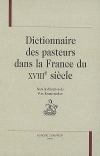 Dictionnaire des pasteurs dans la France du XVIIIe siècle