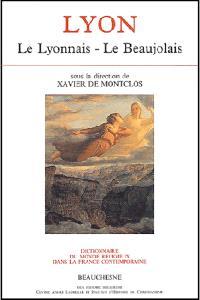 Dictionnaire du monde religieux dans la France contemporaine. Volume 6, Lyon : le Lyonnais, le Beaujolais