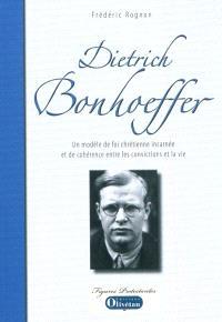 Dietrich Bonhoeffer : un modèle de foi chrétienne incarnée et de cohérence entre les convictions et la vie