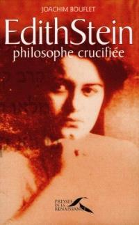 Edith Stein : philosophe crucifiée