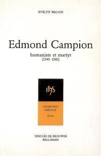 Edmond Campion, humaniste et martyr (1540-1581)