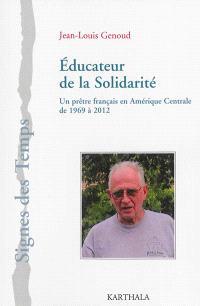 Educateur de la solidarité : un prêtre français en Amérique centrale de 1969 à 2012