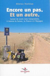 Encore un pas, et un autre : carnet de route vers Compostelle, à travers la Suisse, la France et l'Espagne