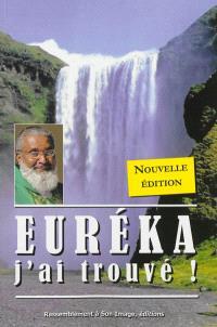 Euréka : j'ai trouvé !