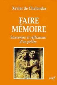 Faire mémoire : souvenirs et réflexions d'un prêtre