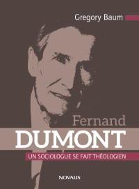 Fernand Dumont  : un sociologue se fait théologien