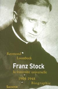 Franz Stock (1904-1948) : la fraternité universelle