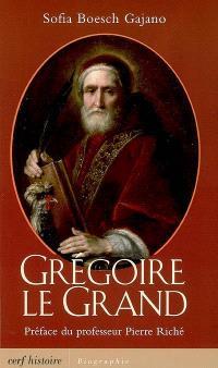 Grégoire le Grand : aux origines du Moyen Age