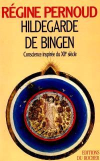 Hildegarde de Bingen, conscience inspirée du XIIe siècle