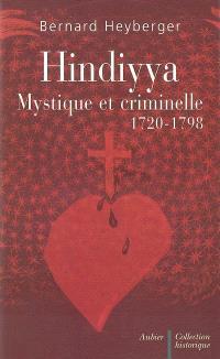 Hindiyya, mystique et criminelle (1720-1798)