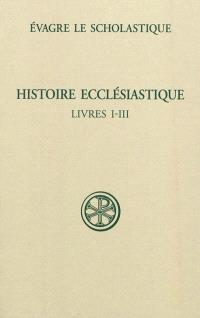Histoire ecclésiastique. Volume 1, Livres I-III
