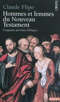 Hommes et femmes du Nouveau Testament : cinquante portraits bibliques