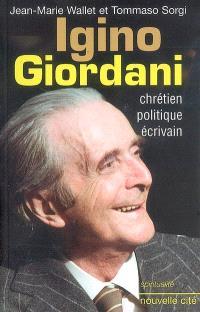 Igino Giordani : chrétien, politique, écrivain