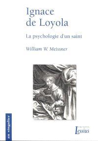 Ignace de Loyola : psychologie d'un saint