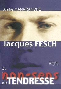 Jacques Fesch, du non-sens à la tendresse