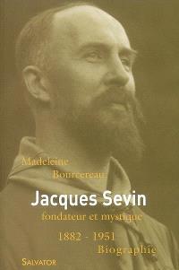 Jacques Sevin, fondateur et mystique (1882-1951)