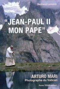 Jean-Paul II, mon pape : Arturo Mari, photographe du Vatican
