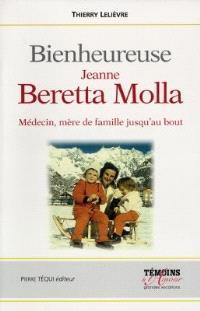 Jeanne Beretta-Molla, 1922-1962 : mère de famille jusqu'au bout !