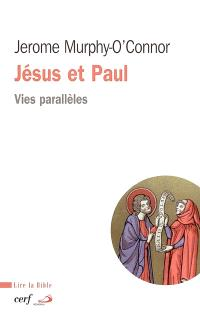 Jésus et Paul : vies parallèles
