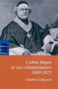 L'abbé Migne et ses collaborateurs : 1800-1875