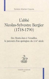 L'abbé Nicolas-Sylvestre Bergier (1718-1790) : des Monts-Jura à Versailles, le parcours d'un apologiste du XVIIIe siècle