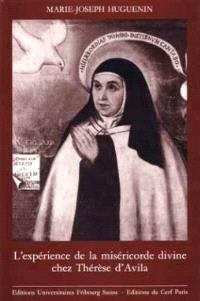 L'Expérience de la miséricorde divine chez Thérèse d'Avila : essai de synthèse doctrinale