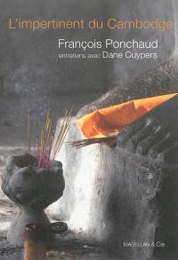 L'impertinent du Cambodge : entretiens avec François Ponchaud, homme de foi : par Dane Cuypers