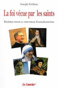 La foi vécue par les saints : repères pour la nouvelle évangélisation