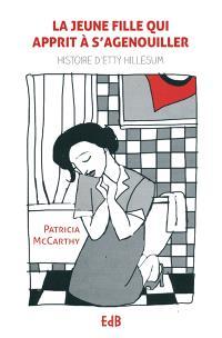 La jeune fille qui apprit à s'agenouiller : histoire d'Etty Hillesum