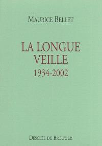 La longue veille : 1934-2002