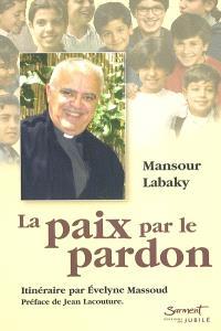 La paix par le pardon : son itinéraire : entretien avec Evelyne Massoud