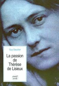 La Passion de Thérèse de Lisieux : 4 4 avril-30 septembre 1897