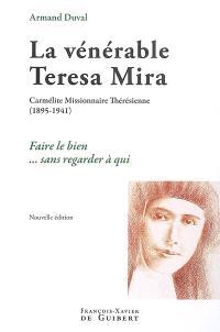 La vénérable Teresa Mira : carmélite missionnaire thérésienne (1895-1941) : faire le bien sans regarder à qui