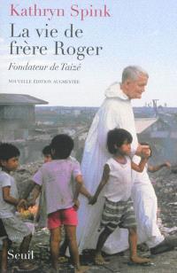 La vie de Frère Roger : fondateur de Taizé