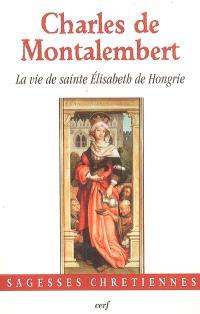 La vie de sainte Elisabeth de Hongrie