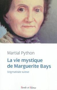 La vie mystique de Marguerite Bays : stigmatisée suisse
