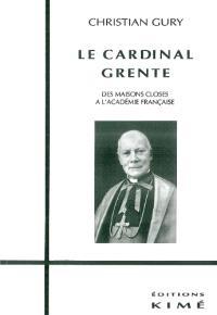 Le cardinal Grente : les maisons closes à l'Académie française