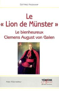 Le Lion de Münster : le bienheureux Clemens August von Galen