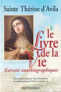 Le livre de la vie : extraits autobiographiques