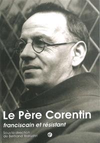 Le père Corentin, franciscain et résistant