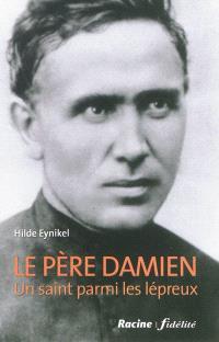 Le père Damien : un saint parmi les lépreux