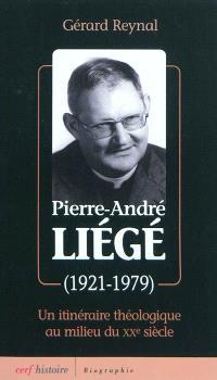 Le père Liégé (1921-1979) : un itinéraire théologique au milieu du XXe siècle