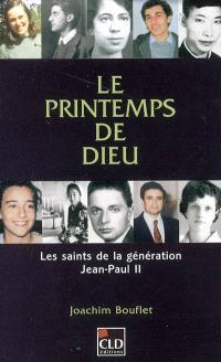 Le printemps de Dieu : les saints de la génération Jean-Paul II