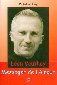 Léon Veuthey, messager de l'amour