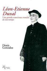 Léon-Etienne Duval : une grande conscience morale de son temps