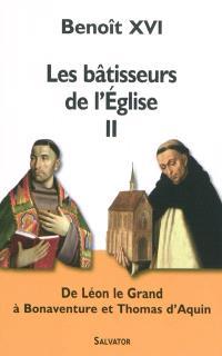 Les bâtisseurs de l'église. Volume 2, De Léon le Grand à Bonaventure et Thomas d'Aquin