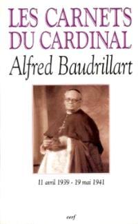 Les carnets du cardinal Baudrillart : 11 avril 1939-19 mai 1941