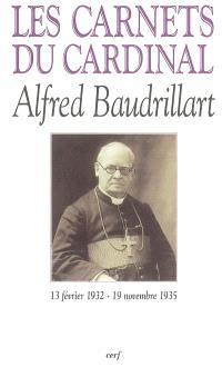 Les carnets du cardinal Baudrillart : 13 février 1932-19 novembre 1935